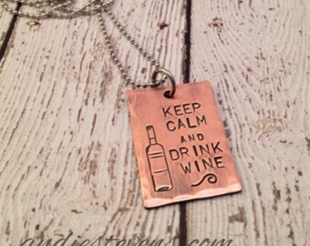 Wine Jewelry - Hand stamped wine theme necklace- Keep Calm Drink Wine - wine bottle jewelry - Wine lover gift