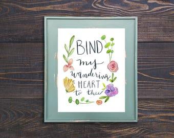 Bind my wandering heart to thee,  Watercolor,  Printable Art, Wall art