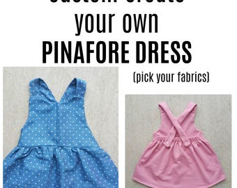 Custom Pinafore Dress, pick your fabrics,girls dress, baby girl dress, baby dress, toddler dress, infant dress, apron dress, pinafore dress