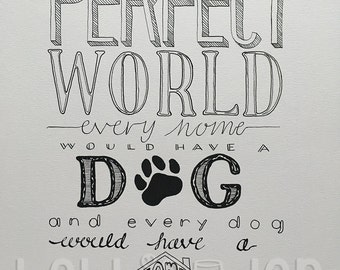 In a Perfect World Every Dog Would Have a Home Typography Design