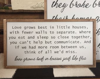 Love grows best in little houses wooden sign / farmhouse sign / house warming gift, handmade, fixer upper / home decor / family sign