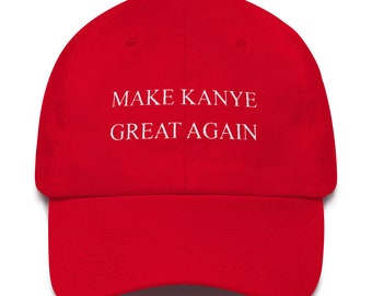 Make Kanye Great Again - Donald Trump inspired hat