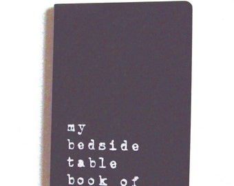 "Book of Dreams. Hand screen printed MOLESKINE® notebook; ""my bedside table book of dreams'"