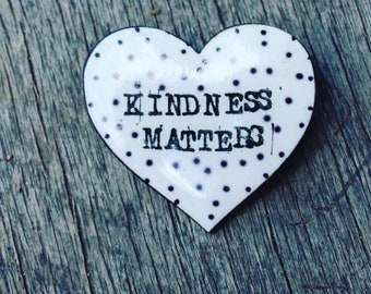 Kindness matters heart shaped brooch