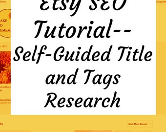 Etsy SEO help, learn how to research and write Etsy titles and tags. Self-Guided instructions and downloadable worksheet for Etsy shops