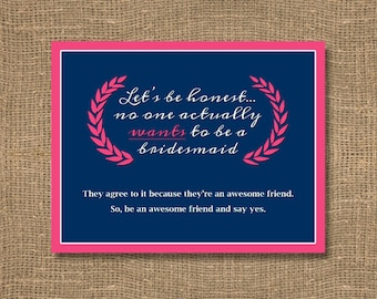 Lets Be Honest / Awesome Friend / Asking Bridesmaid / Flower Girl / Will You Be My Bridesmaid Funny / Will You Be My Bridesmaid Invitation