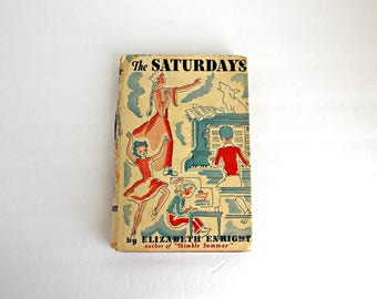 1941 The Saturdays by Elizabeth Enright  Hardcover Children's Book with Dustjacket