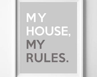 My House My Rules, Inspirational Print, Motivation Poster, Children Room, Teenage Room, Gift For Her Decor, Disciplinary Quote, Gift For Her