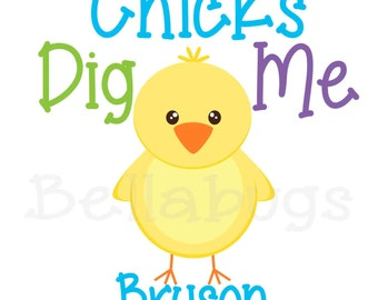 Chicks Dig Me IRON ON TRANSFER- Easter Chick - Tshirt - Bodysuit - Tote Bags