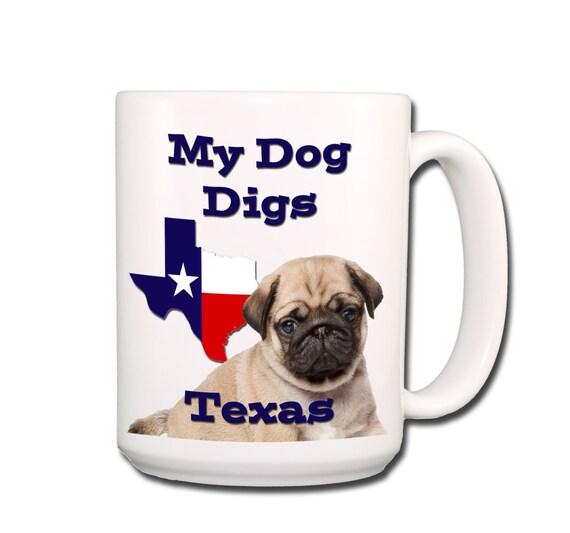 Pug My Dog Digs Texas Large 15 oz Coffee Mug