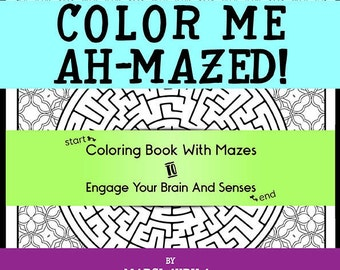 Printable Coloring Game Book With Mazes! 25 Design E-Book 'Color Me Ah-Mazed'