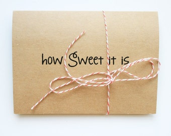 How Sweet It Is -- Card & Envelope Set -- Congratulations, Encouragement, I Love You