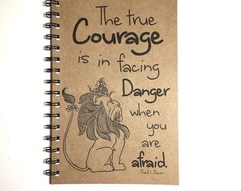 Journal, Wizard of Oz, Courage, Cowardly Lion, Wizard of Oz Journal, Wizard of Oz Gift, Motivational Quote, Friend, Notebook,  Sketchbook