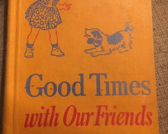 "Vintage ""Good Times with Our Friends"" Children's Book"