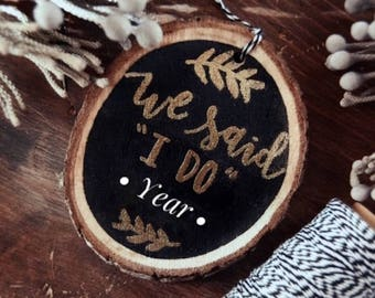"""We Said """"I Do"""" Custom Year Ornament // 2017 engagement // Gold embossed ornament // Ready to gift!"""