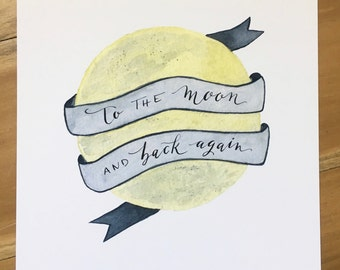 To the Moon and Back again - Watercolor Print