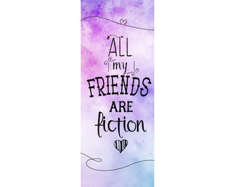 All my friends are fiction - Bookmark!