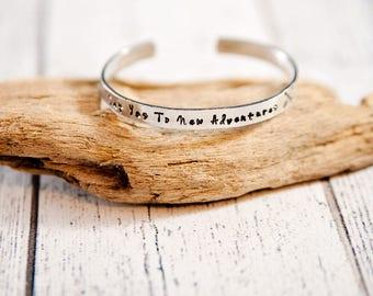Travel cuff bracelet, inspirational quote, new adventures