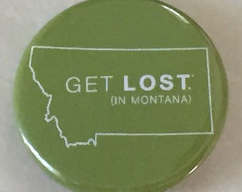 Get Lost in Montana Pinback Button
