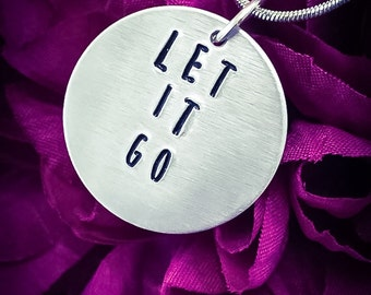 Let It Go Hand Stamped Necklace/Pendant. Let It Go Necklace, Let It Go Jewellery, Inspirational Necklace, Aluminium Necklace, Quote Necklace