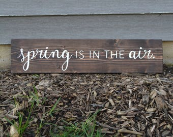 Spring is in the Air Rustic Wood Sign