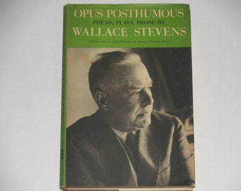 Wallace Stevens - Opus Posthumous - Poems, Plays and Prose - First Edition Third Printing Alfred A. Knopf 1969 - Vintage Book