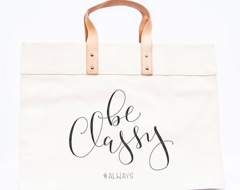 Canvas Travel Tote Bag with Quote - Leather Handles, Large, Interior Pockets, Be Classy Always