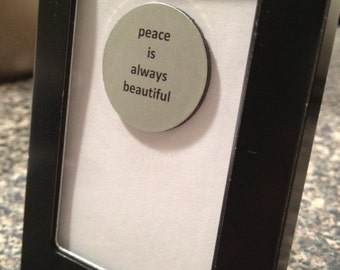 Quote | Magnet | Frame - Peace is Always Beautiful