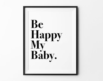 Be Happy Nursery Decor, Kids Room Wall Decor, Minimalist Typography Design Print, Be Happy My Baby Poster
