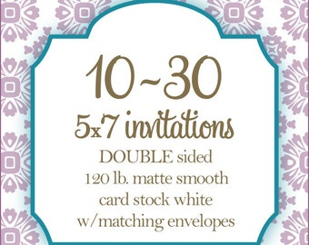 "10-30 Professionally Printed Invitations, Card stock, Invitations or Announcements, Any Design, 5x7"", DOUBLE Sided"