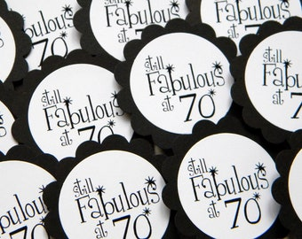 70th Birthday Cupcake Toppers - Still Fabulous at 70, Black and White or Your Colors,  Set of 12