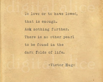 VINTAGE TYPEWRITER PRINT Victor Hugo Love Quote -Wall Art Instant Download-To love or to have loved, that is enough. Ask nothing further...