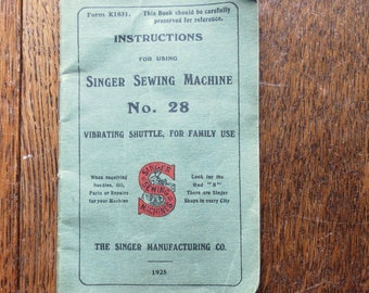 An original Singer sewing manual. For the Singer sewing machine No. 28.  Dated 1925.