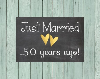 Just Married 50 years ago Chalkboard Digital File, Vow Renewal, Anniversary Party **INSTANT DOWNLOAD** Size 24x36, 16x20, 11x14 and 8x10
