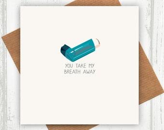 Funny Anniversary Card - You Take My Breath Away - funny anniversary cards - asthma cards - funny cards - inhaler card - honest valentines