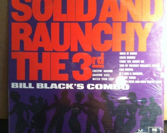 Bill Black Combo Solid And Raunchy The 3rd Sealed Vinyl Jazz Record Album