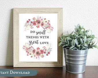 Do Small Things with Great Love DIGITAL print