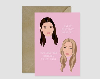 Birthday card, best friend card, Kendall, Gigi, Best Friend Gift, Girl Squad, Kardashian, Jenner, Kylie, Pop Culture Card, Funny Card