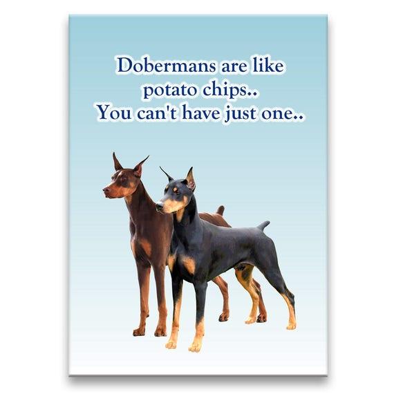 Doberman Pinscher Can't Have Just One Fridge Magnet