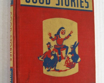 Good Stories: Easy Growth In Reading, 1940 Vintage, Level 2 Reader, by Gertrude Hildreth, etal