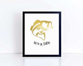 "Fishing ""IT'S A LIFE"" - Foil Prints, Decor & Gift Prints,  8x10"