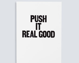 Push it Real Good Poster