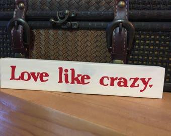 Love Like Crazy Shelf Sitter Block