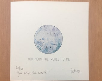 You moon the world to me card