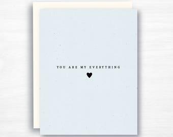 You are my Everything Card  - Valentine's Day Card - Anniversary Card - Husband Card - Wife Card - Boyfriend Card - Girlfriend Card