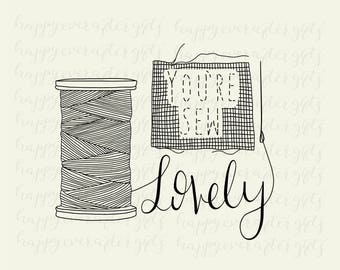 you're sew lovely, svg cut file, svg cutting file, printable art, instant download