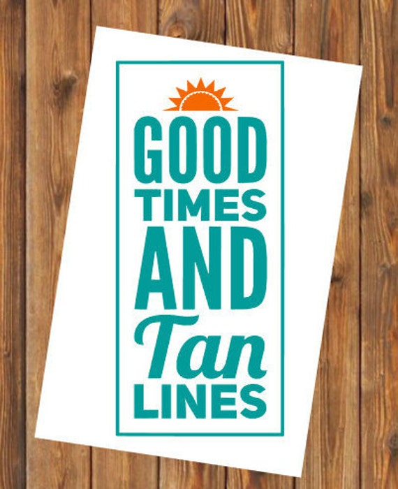 Free Shipping-Good times and tan lines Summer Vacay Vacation Swim Surf Float Sand Decal Yeti Decal, Laptop Sticker, She Believed