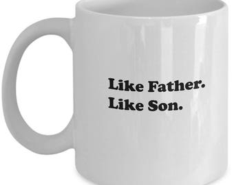 Like Father, Like Son 11 oz Coffee Mug