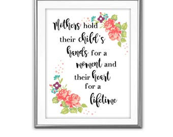 SALE-Mothers Hold Their Child's Hands- Digital Print- Wall Art- Digital Designs- Gallery Wall- Quote Prints-Mother's Day-Mom Gift