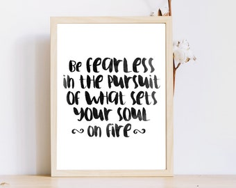 New Year Resolution 2018,Printables,Motivational Quotes for Woman,Be fearless in the pursuit of what sets your soul on fire,Instant Download